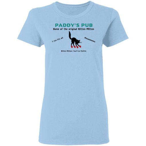 Paddy's Pub Home Of The Original Kitten Mitten T-Shirts, Hoodies, Long Sleeve