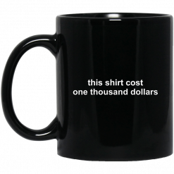 Whistlin Diesel This Shirt Cost One Thousand Dollars Mug