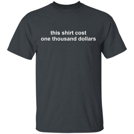 Whistlin Diesel This Shirt Cost One Thousand Dollars T-Shirts, Hoodies, Long Sleeve