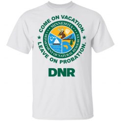 Whistlin Diesel Come On Vacation Leave On Probation DNR Power Hungry T-Shirts, Hoodies, Long Sleeve