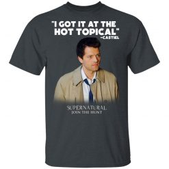 I Got It At The Hot Topical Castiel Supernatural Join The Hunt T-Shirts, Hoodies, Long Sleeve