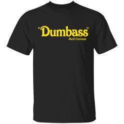 Dumbass Red Forman T-Shirts, Hoodies, Long Sleeve