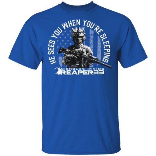 Nick Irving Reaper 33 He Sees You While You're Sleeping T-Shirts, Hoodies, Long Sleeve
