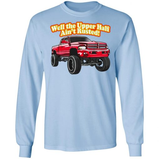 Whistlin Diesel Rusty Dodge Well The Upper Half Ain't Rusted T-Shirts, Hoodies, Long Sleeve