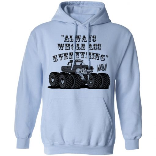 Whistlin Diesel World's Manliest Always Whole Ass Everything T-Shirts, Hoodies, Long Sleeve