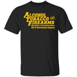 ATF Alcohol Tobacco And Firearms T-Shirts, Hoodies, Long Sleeve