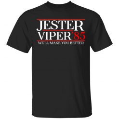 Danger Zone Jester Viper 85? We'll Make You Better T-Shirts, Hoodies, Long Sleeve