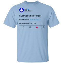 I Just Wanna Go On Tour Mac Miller T-Shirts, Hoodies, Long Sleeve