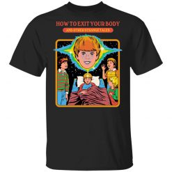 How To Exit Your Body And Others Strange Tales T-Shirts, Hoodies, Long Sleeve