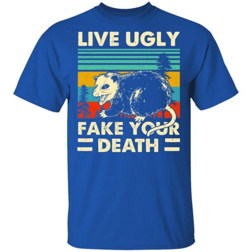 Opossum Live Ugly Fake Your Death T-Shirts, Hoodies, Long Sleeve