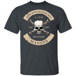Some Boys Become Men A Few Become Mason's T-Shirts, Hoodies, Long Sleeve