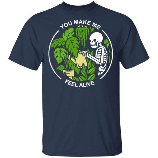 Skull Skeleton You Make Me Feel Alive T-Shirts, Hoodies, Long Sleeve
