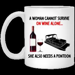 A Woman Cannot Survive On Wine Alone She Also Needs A Pontoon Mug