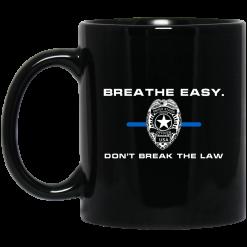 Breathe Easy Don't Break The Law Mug