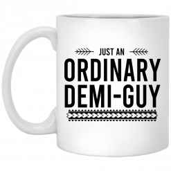 Just An Ordinary Demi-Guy Mug