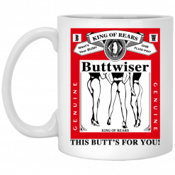 King Of Rears Buttwiser Lana Del Rey This Butt's For You Mug