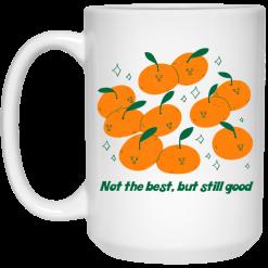 Not The Best But Still Good Mug