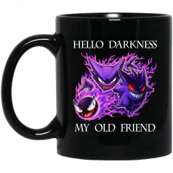 Hello Darkness My Old Friend Gengar Pokemon Mug