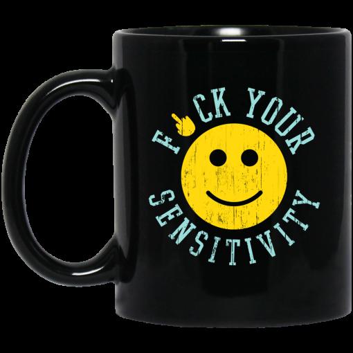 Fuck Your Sensitivity Mug