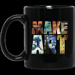 Make Art – Funny Artist Artistic Humor Painting Cool Mug