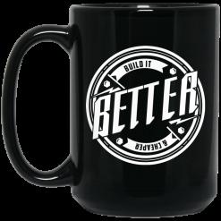 Tavarish Build it Better Build it Cheaper Mug