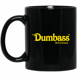 Dumbass Red Forman Mug