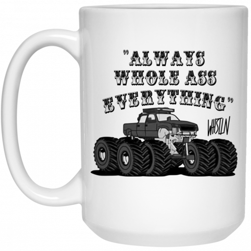 Whistlin Diesel World's Manliest Always Whole Ass Everything Mug