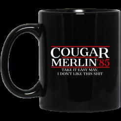 Danger Zone Cougar Merlin 85? Take It Easy Mav I Don't Like This Shit Mug