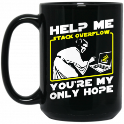 Help Me Stack Overflow You're My Only Hope Mug