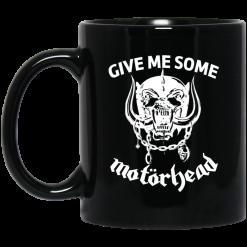 Give Me Some Motorhead Mug