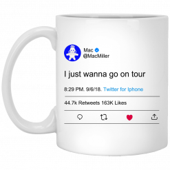 I Just Wanna Go On Tour Mac Miller Mug