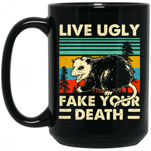 Opossum Live Ugly Fake Your Death Mug