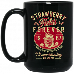 Strawberry Fields Forever 1967 Living Is Easy With Eyes Closed Mug