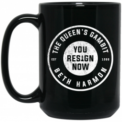 The Queen's Gambit You Resign Now Beth Harmon Mug