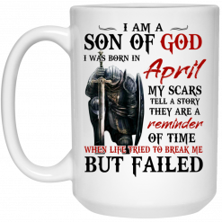 I Am A Son Of God And Was Born In April Mug