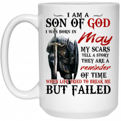 I Am A Son Of God And Was Born In May Mug