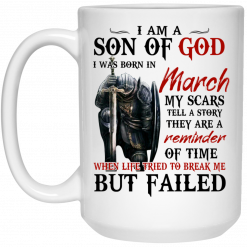 I Am A Son Of God And Was Born In March Mug
