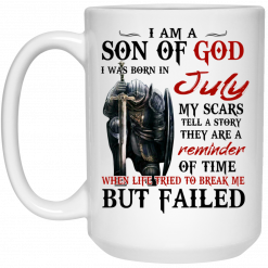 I Am A Son Of God And Was Born In July Mug