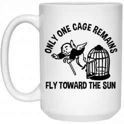 Only One Cage Remains Fly Toward The Sun Mug
