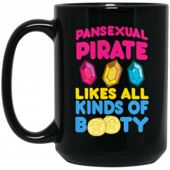 Pansexual Pirate Likes All Kinds Of Booty Mug