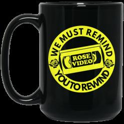 Rose Video We Must Remind You To Rewind Mug