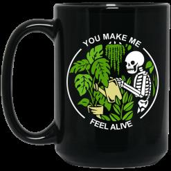 Skull Skeleton You Make Me Feel Alive Mug