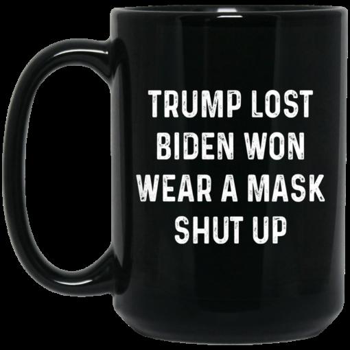 Trump Lost Biden Won Wear A Mask Shut Up Mug