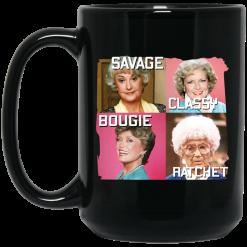 The Golden Girls Savage Classy Bougie Ratchet Mug