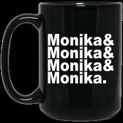 Monika & Monika & Monika & Monika Mug