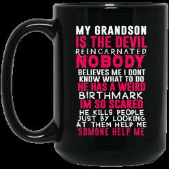 My Grandson Is The Devil Reincarnated Nobody He Has A Weird Birthmark Mug