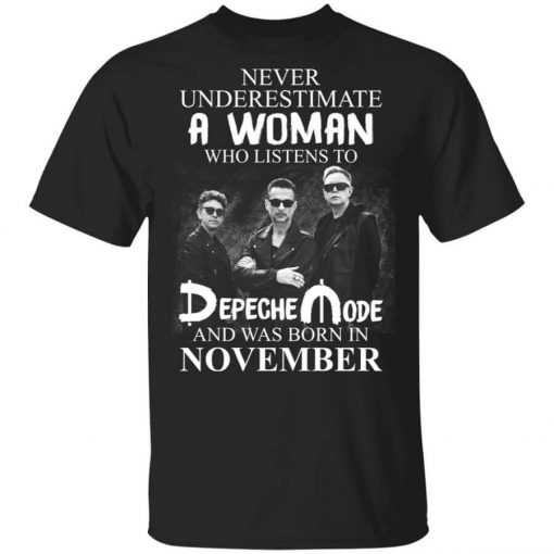 A Woman Who Listens To Depeche Mode And Was Born In November T-Shirts, Hoodies, Long Sleeve