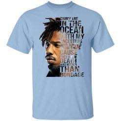 Bury Me In The Ocean With My Ancestors Erik Killmonger Quotes T-Shirts, Hoodies, Long Sleeve