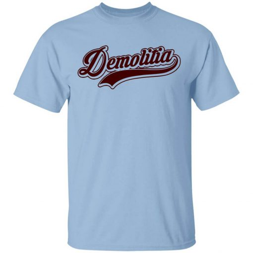 Demolition Ranch Team Demolitia T-Shirts, Hoodies