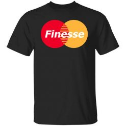 MasterCard Inspired Finesse Your Credit Card T-Shirt